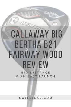 Golf Club Reviews, Big Bertha, Callaway Golf, Made Goods, How To Find Out, Product Launch, Deep, Wood, Face