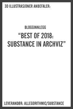 Best of Substance in Archviz User Story, Architecture Visualization, Looking Back