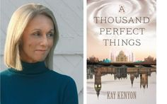 Interview with A THOUSAND PERFECT THINGS author Kay Kenyon
