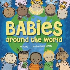Babies Around the World by Puck https://www.amazon.com/dp/1938093879/ref=cm_sw_r_pi_dp_U_x_bkVKAbPJQF1TP
