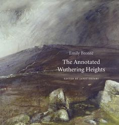 The Annotated Wuthering Heights   Emily Brontë, Edited by Janet Gezari   Published October 20th, 2014