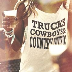 Trucks, Cowboys, & Country Music #CountryGirl