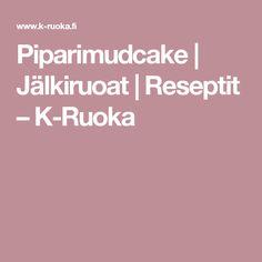 Piparimudcake | Jälkiruoat | Reseptit – K-Ruoka