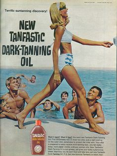 Tanfastic - 1966 ...all those oils we'd smear all over us and lay there like fried eggs! If we only knew the dangers...but we did look good!