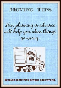 Moving Tips - Advice on what to do when things go wrong. Like when the moving van is a week late. Moving Day, Moving Tips, Moving House, Packing To Move, Packing Tips, Moving Across Country, Movin On, Moving To Florida, When Things Go Wrong