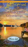 Love Finds a Home by Kathryn Springer - FictionDB Book 2 of Mirror Lake series