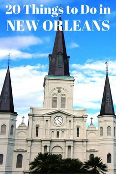 Travel the World: Top 20 things to do in New Orleans for a weekend getaway or a week-long vacation to NOLA. #NOLA #NewOrleans #travel