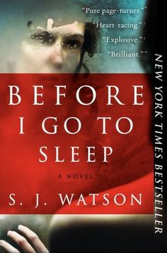 Before I Go to Sleep by S.J. Watson--click to place a hold!