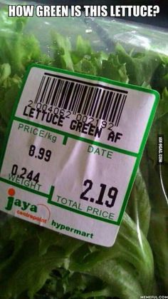 How green is this lettuce? Lmao!