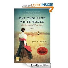 One Thousand White Women: The Journals of May Dodd by Jim Fergus Diaries of pioneer women who were part of the Brides for Indian Program