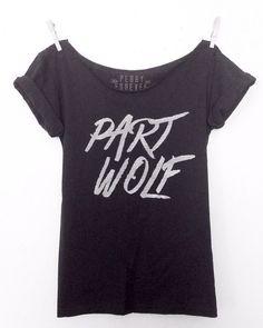 FREE SHIPPING- Part Wolf, Part Wolf Tee, Part Wolf Shirt, Hipster Wolf Shirt, Wolf Shirt, Off Shoulder Shirt (women, teen girls)