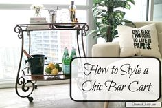Styling a chic bar cart