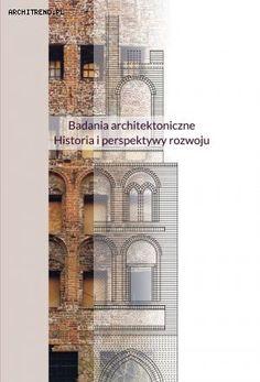 Badania architektoniczne. Historia i perspektywy rozwoju.