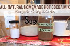 Make your own three ingredient hot cocoa- perfectly chocolatey, creamy and no junk! All-Natural Homemade Hot Cocoa Mix via Clean Mama