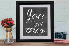 You got this print Printable Inspirational quote by DorindaArt