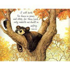 Psalm 4:8  내가 평안히 눕고 자기도 하리니 나를 안전히 살게 하시는 이는 오직 여호와이시니이다