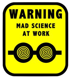 Black and Neon ... Warning: Brains at work .. Mad scientist theme