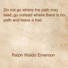 Make your own path in life......