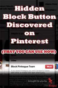 How to Block someone from following you on Pinterest...  1. Go to his/her profile.  2. Click the flag icon on the right-hand side of their profile information.  3. On the menu, click Block.  4. Confirm that you really want to block the person.