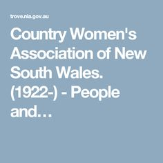 Country Women's Association of New South Wales. (1922-) - People and…