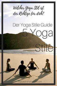 Der Yoga Stile Guide - 5 Yoga Stile - Welcher ist der richtige Yoga Stil für dich