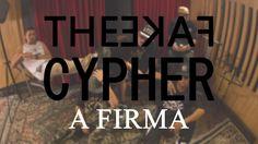 TheFakeCypher - A Firma [Mol, Duarte, Fit, Colt & Mz]