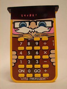 "I loved my ""Little Professor"" calculator!"