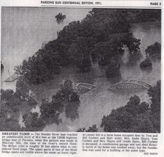 This photo appeared in the Parsons Sun Centennial Edition in 1971. It is from the flood of 1951. That is the Neosho River Bridge 8 miles east of Parsons. The house @ the left (only the roof is visible) was where Sadie Hayes & her brothers Tom & Bill Corbett lived. Amazingly they remodeled & stayed there for another 30 yrs! Hwy 160 is now called 400 as of around 2000. 160 is now South of Parsons.