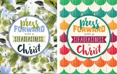2016 YW Theme in 2 DESIGNS; Press forward with steadfastness in Christ; Free printable - binder cover, 5x7, 4x6 and logo:
