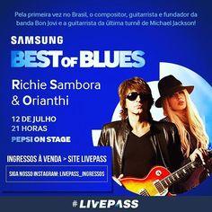livepass_ingressosSamsung Best of Blues traz ao Brasil Richie Sambora & Orianthi  Iniciativa da #Samsung une nomes consagrados da música à aposta da marca em plataforma musical. #livepass #RichieSambora #Orianthi