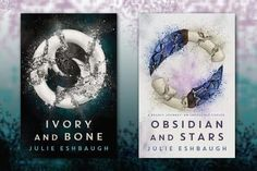 Covers of the Ivory and Bone series, (IVORY AND BONE and OBSIDIAN AND STARS) by Julie Eshbaugh