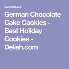 German Chocolate Cake Cookies - Best Holiday Cookies - Delish.com