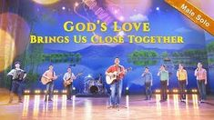 "Praise and Worship Song ""God's Love Brings Us Close Together"" (Male Solo) Though separated by countless seas and mountains, 
