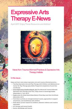 Expressive Arts Therapy E-News-- April 2017-- New links to art therapy articles and trauma-informed practices! Via Cathy Malchiodi, PhD
