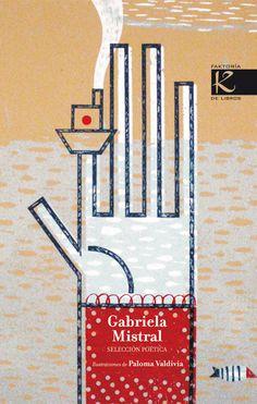 Selección para niños de la obra poética de Gabriela Mistral, cuyo cumpleaños celebramos el 7 de abril. ¡Disfrútalo!