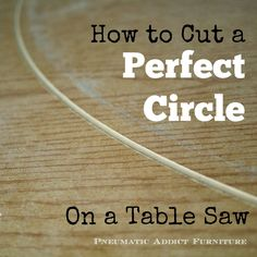 How to Cut a Perfect Circle With a TABLE SAW