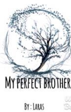 My Perfect Brother by Lrsrdi34
