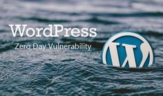 A critical zero-day vulnerability in the core engine of the WordPress content management system disclosed. Website Design Services, Wordpress Website Design, Wordpress Support, Zero Days, Security Tips, Security Hacking, Hacker News, Computer Security, Latest Technology News