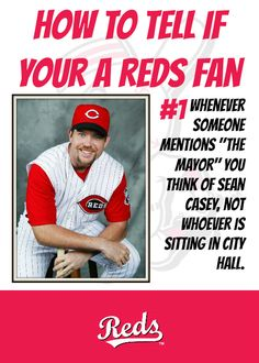 "#1: Whenever someone mentions ""The Mayor"" you think of Sean Casey, not whoever is sitting in City Hall."