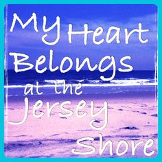 I'm from the real Jersey Shore! (Cape May, NJ)  Jersey Girl- Forever & Always. http://www.tesori.kitsylane.com
