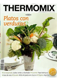 Thermomix magazine nº 93 [julio Magazine Thermomix, Food N, Food And Drink, Caldo, Cooking Recipes, Healthy Recipes, Cooking Light, Food To Make, Slow Cooker