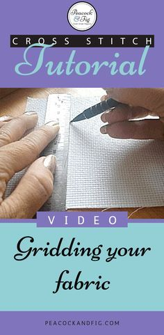 Cross stitch tutorial for how to do gridding on your fabric. Great technique for working with larger or complicated patterns!