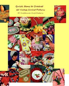 Quick Items to Crochet A Collection of 20 Vintage Crochet Patterns (Amazon Link)