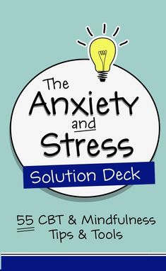 The Anxiety and Stress Solution Deck: 55 CBT & Mindfulness Tips & Tools Understanding Anxiety, Stress Disorders, Anxiety Disorder, Therapy Tools, Cbt Therapy, Anxiety In Children, Therapy Activities, Group Activities, Anxiety Relief