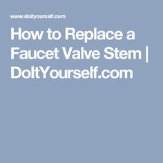 Web Image Gallery How to Replace a Faucet Valve Stem DoItYourself