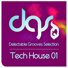 Tech House Grooves Selection 01 from Delectable Records