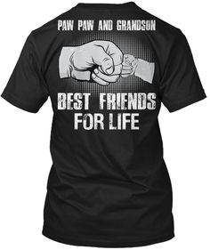 219b68dd7 Pawpaw And Grandson Best Friends For Life T-Shirt Funny Fathers Day, Fathers  Day