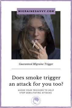 Does smoke trigger a migraine attack? Read cigarettes migraine trigger number one for my tips on dealing with toxic fumes that trigger attacks. Learn my secret weapon. Migraine Triggers, Chronic Migraines, Migraine Relief, Migraine Pressure Points, Migraine Diary, Migraine Piercing, Migraine Attack, Natural Pain Relief
