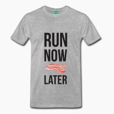 Run Now Bacon Later – excellent gift for runner and bacon lovers.