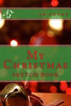 "(6"" x 9"" w/Matte Cover Finish)    My Christmas: Sketch Book (50 Count) by Richard B. Foster http://www.amazon.com/dp/1530871077/ref=cm_sw_r_pi_dp_I2Laxb10SCYWQ"